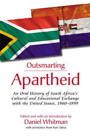 Books by foreign service authors 2014 the foreign service outsmarting apartheid an oral history of south africas cultural and educational exchange with the united states 1960 1999 fandeluxe Choice Image